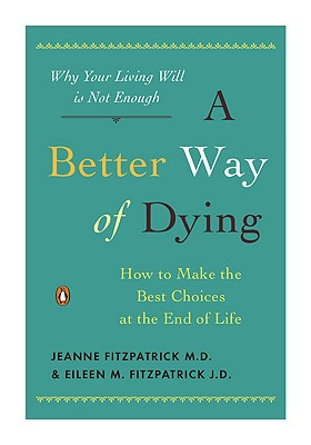 A Better Way of Dying By Fitzpatrick, Jeanne/ Fitzpatrick, Eileen M.